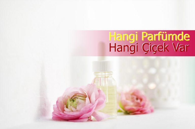 En Sevilen Parfümlerde Hangi çiçekler Kullanılıyor