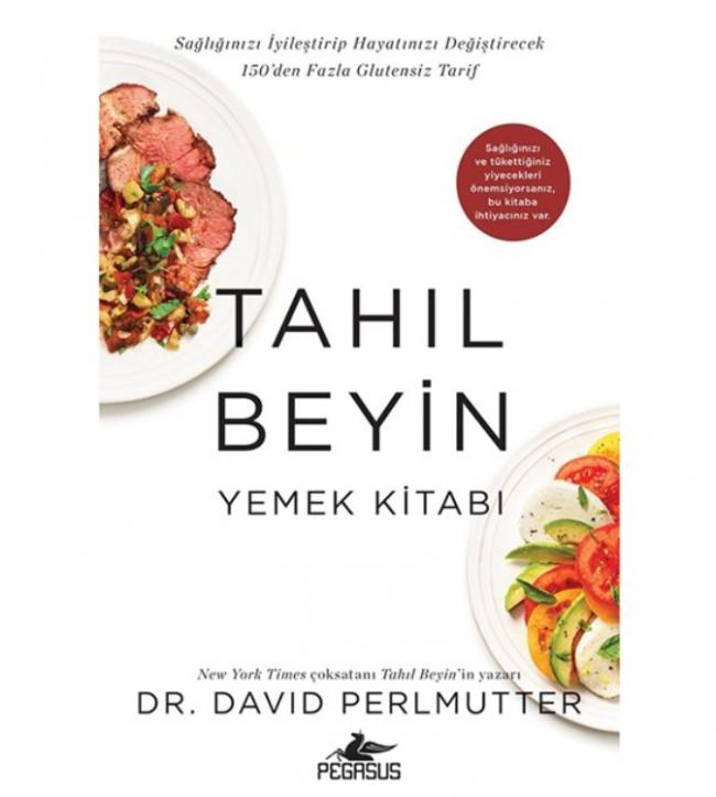 Tahıl Beyin: Yemek Kitabı - Dr. David Perlmutter