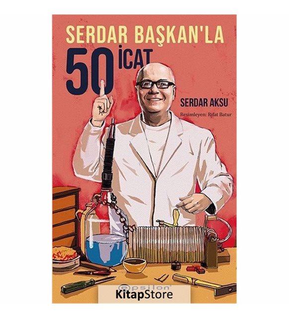 Serdar Başkan'la 50 İcat kitap